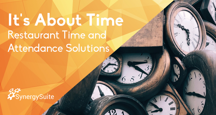 It's About Time: Restaurant time and attendance solutions