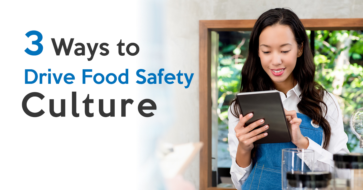 3 Ways to Drive Food Safety Culture