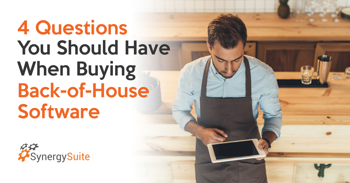 4 Questions You Should Have When Buying Back-of-House Software