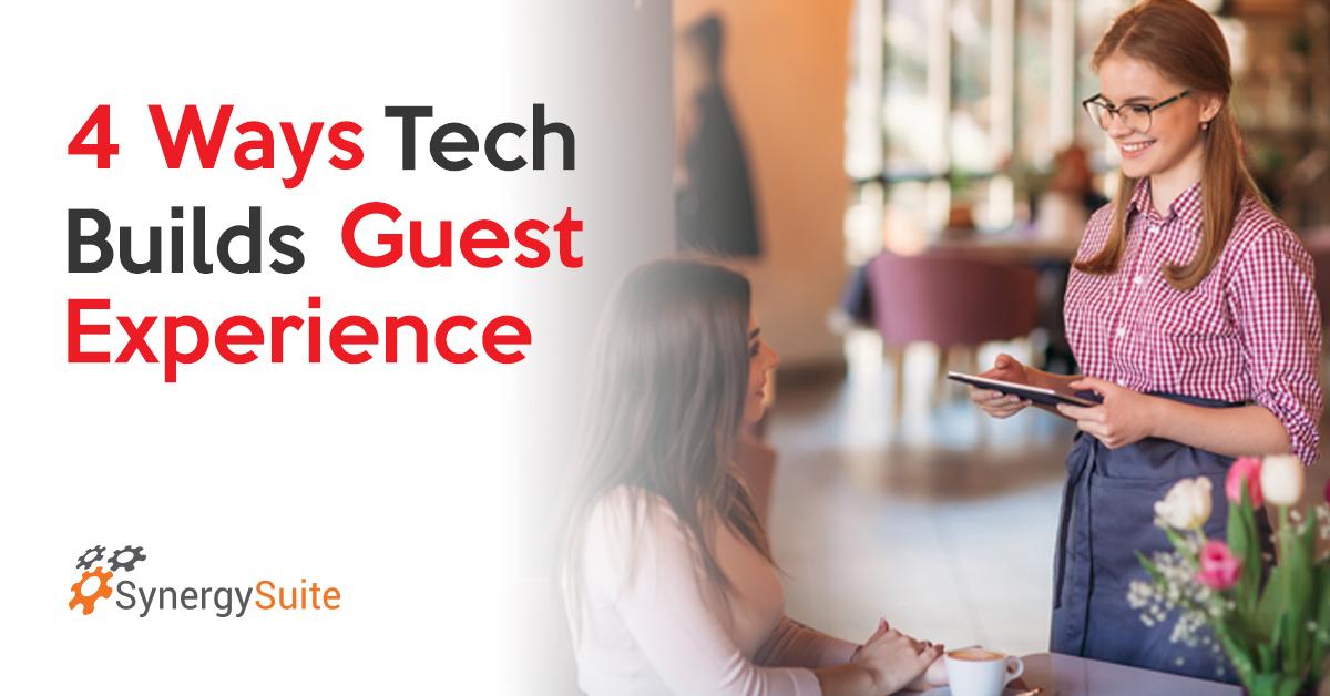 4 Ways Tech Builds Guest Experience