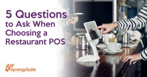 5 Questions to Ask When Choosing a Restaurant POS