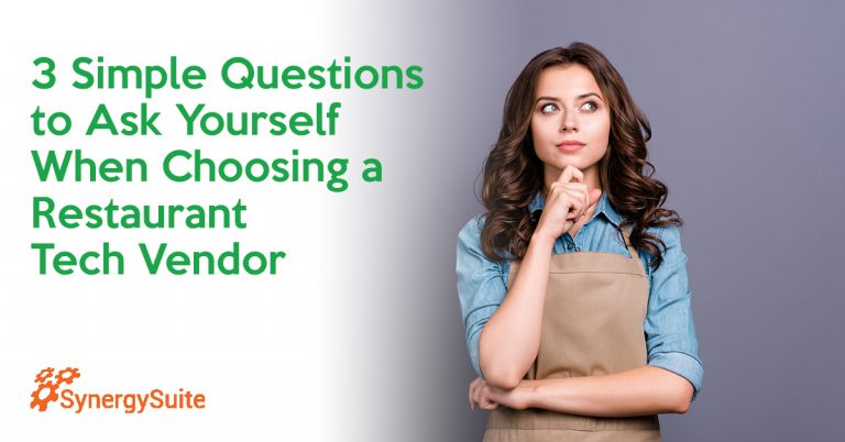 3 Simple Questions to Ask Yourself When Choosing a Restaurant Tech Vendor