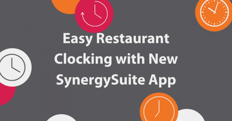Easy Restaurant Clocking with New SynergySuite App