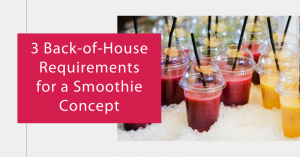 Back of House Requirements for Smoothie Concept featured by top Restaurant Account Software, SynergySuite