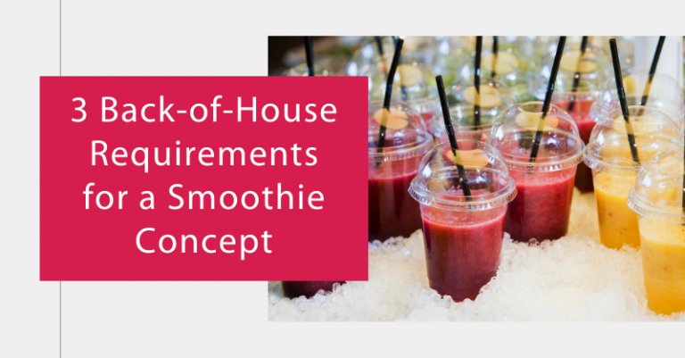 3 Back-of-House Requirements for a Smoothie Concept