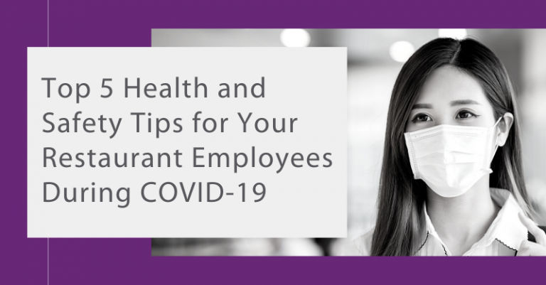 Top 5 Health and Safety Tips for Your Restaurant Employees During COVID-19