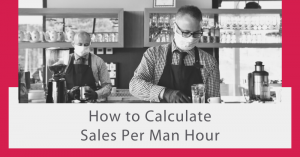 How to Calculate Sales Per Man Hour, info shared by top restaurant accounting software, SynergySuite