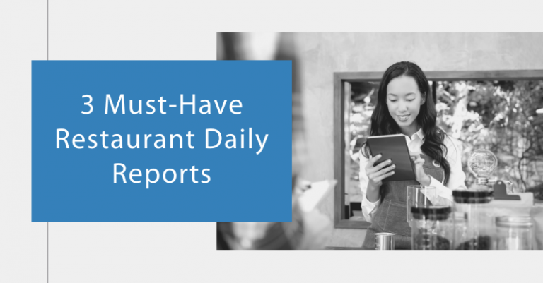 3 Must-Have Restaurant Daily Reports