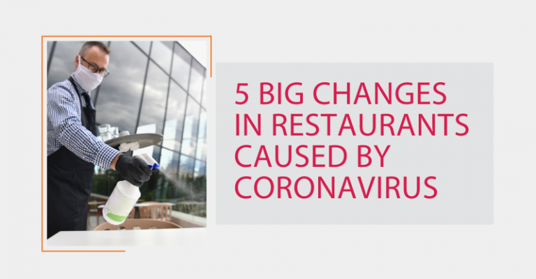 How the Coronavirus Pandemic Affected the U.S. Restaurant Industry: 5 Major Changes