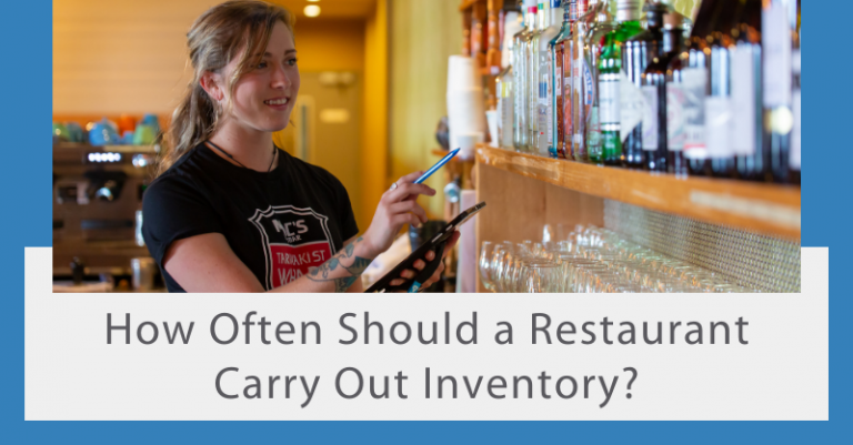 How Often Should A Restaurant Carry Out An Inventory?