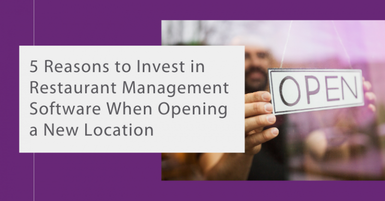 5 Reasons to Invest in a Restaurant Management Software When Opening a New Restaurant Location