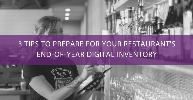 3 Tips to Prepare for Your Restaurant's End-of-Year Digital Inventory