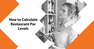 How to calculate Restaurant Par Levels, a guide featured by top Restaurant Accounting Software, SynergySuite