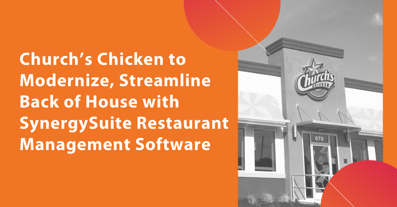 Church's Chicken to Modernize, Streamline Back of House with SynergySuite Restaurant Management Software