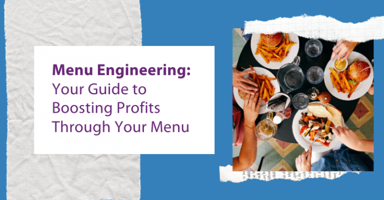 Menu Engineering: Your Guide to Boosting Profits Through Your Menu