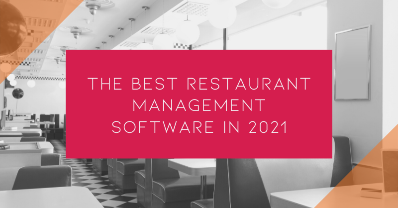 The Best Restaurant Management Software in 2021