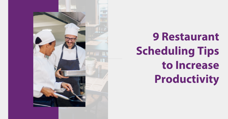 Restaurant Scheduling Tips to Increase Productivity