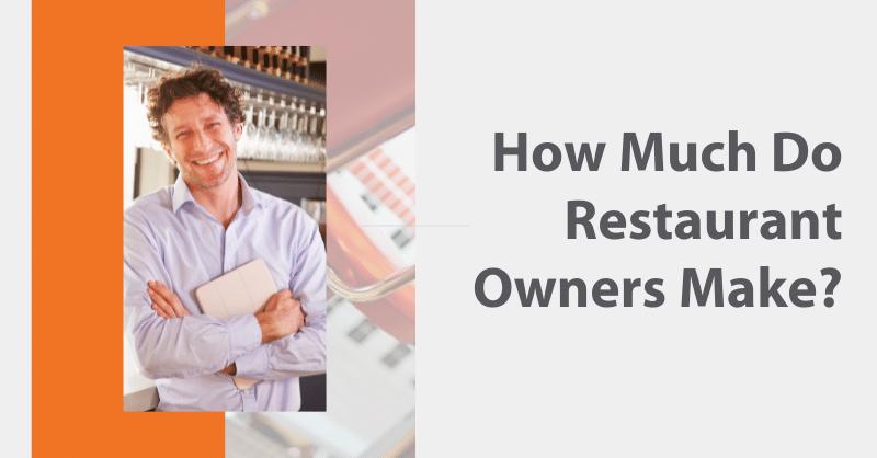How Much Do Restaurant Owners Make blog header