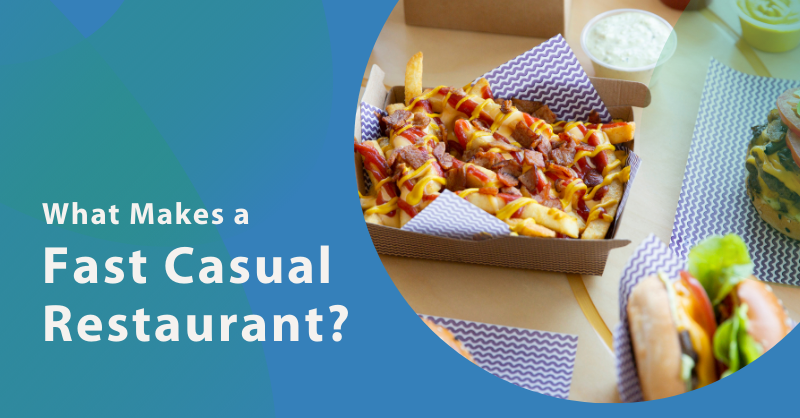 What Makes a Fast Casual Restaurant blog header